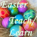 Easter Teach/Learn